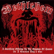 BETHLEHEM - CD - A Sacrificial Offering To The Kingdom Of Heaven In A Cracked Dog's Ear