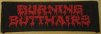BURNING BUTTHAIRS - woven Patch