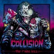 COLLISION - MCD - The Final Kill
