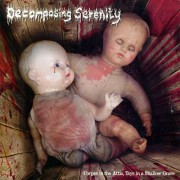 "DECOMPOSING SERENITY -EP 7""- Corpse in the Attic, Toys in a Shallow Grave"
