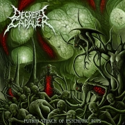 DECREPIT CADAVER - CD - Putrid Stench Of Psychotic Acts