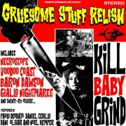 GRUESOME STUFF RELISH - CD - Kill Baby Grind