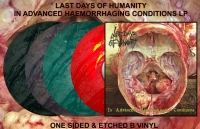 "LAST DAYS OF HUMANITY - 12"" LP- In Advanced Haemorrhaging Conditions (Randomly Colored Vinyl)"