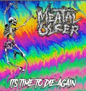 MEATAL ULCER - CD - Its Time To Die Again / It's Hatred Made Matter