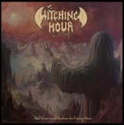 WITCHING HOUR - CD - ...And Silent Grief Shadows The Passing Moon