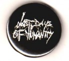 LAST DAYS OF HUMANITY - White Logo - Button/Badge/Pin (62)