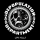 DEPOPULATION DEPARTMENT - MCD - Life Kills